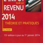 L'impôt sur le revenu 2014, théorie et pratiques de Éric Pichet – Défiscalisez mieux