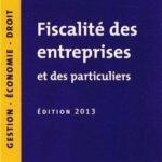 Fiscalite des entreprises et des particuliers – Défiscalisez mieux