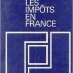 Claude Gambier – Les Impôts en France : Traité pratique de la fiscalité français – Défiscalisez mieux