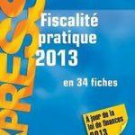 Fiscalité pratique 2013 – 18e éd. – en 34 fiches de D… | Livre | état très bon – Défiscalisez mieux
