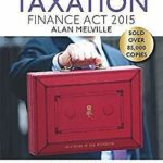 Taxation:Finance Act 2015: Finance Act 2015, Melville, Alan, Used; Good Book – Défiscalisez mieux