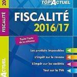 TOP Actuel Fiscalité 2016/2017 de Freiss, Daniel, Mon…   Livre   état très bon – Défiscalisez mieux