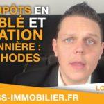 Les Impôts en Meublé et Location Saisonnière Comment cela fonctionne ? 3 Méthodes de déclaration