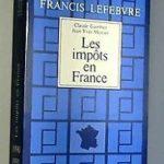 Les Impôts en France : Traité pratique de la fiscalité des…   Livre   état bon – Défiscalisez mieux