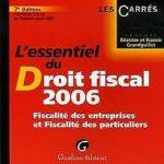 L'essentiel du Droit fiscal 2006 : Fiscalité des entr…   Livre   état très bon – Défiscalisez mieux