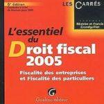 L'essentiel du Droit fiscal 2005 : Fiscalité des entr…   Livre   état très bon – Défiscalisez mieux