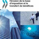 Plan d'action concernant l'érosion de la base d'imposition et le transfert de b – Défiscalisez mieux