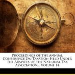 [(Proceedings of the Annual Conference on Taxation Held Under the Auspices of the National Tax Association.., Volume 14)] [Created by Tax Association National Tax Association ] published on (January, 2010) – Réduisez vos impôts