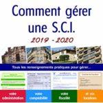 Comment gérer une SCI 2019-2020: Tous les renseignements pratiques pour gérer… votre administration, votre comptabilité, votre fiscalité et vos locations – Réduisez vos impôts